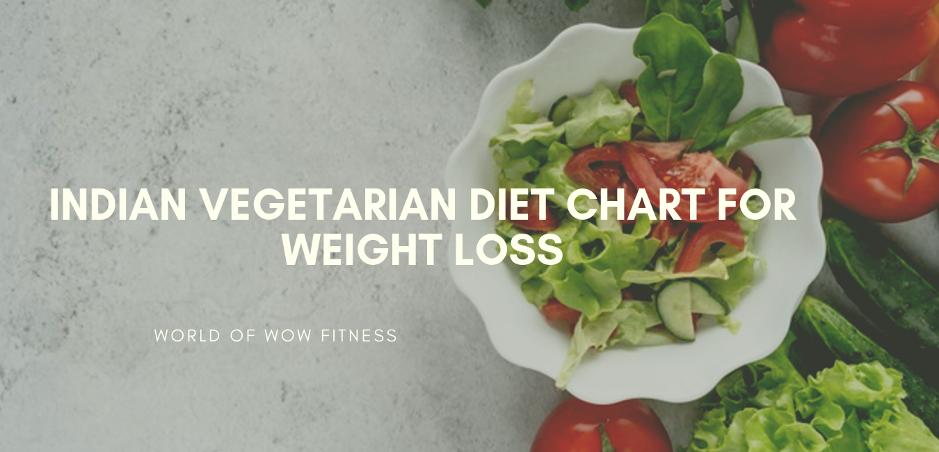 Indian Vegetarian Diet Chart For Weight Loss