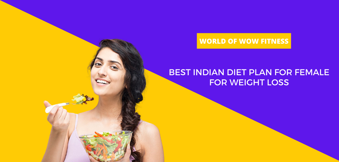 Best Indian diet plan for female for weight loss