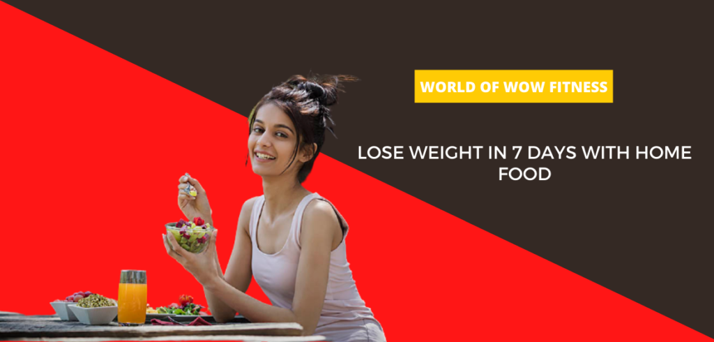 Lose weight in 7 days with home food