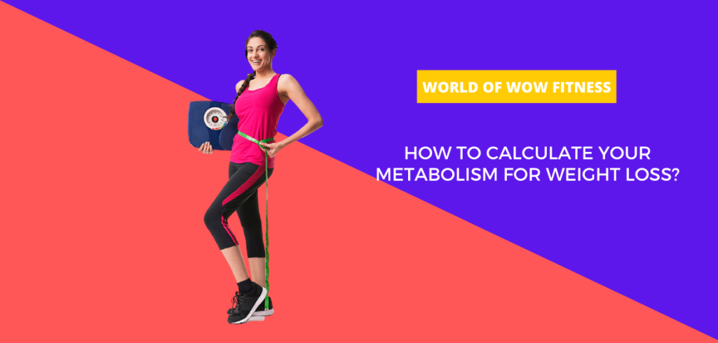 How to calculate your metabolism for weight loss?
