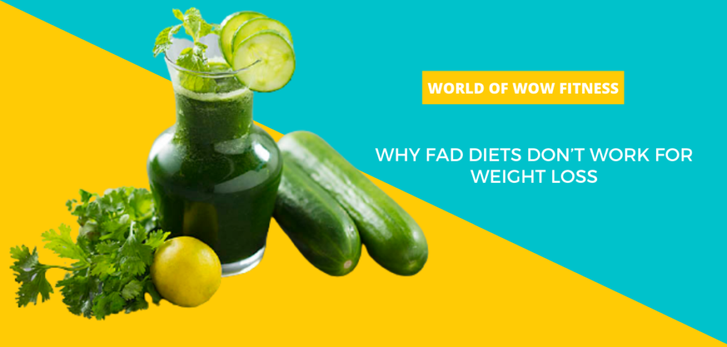 Why Fad Diets Don't Work For Weight Loss