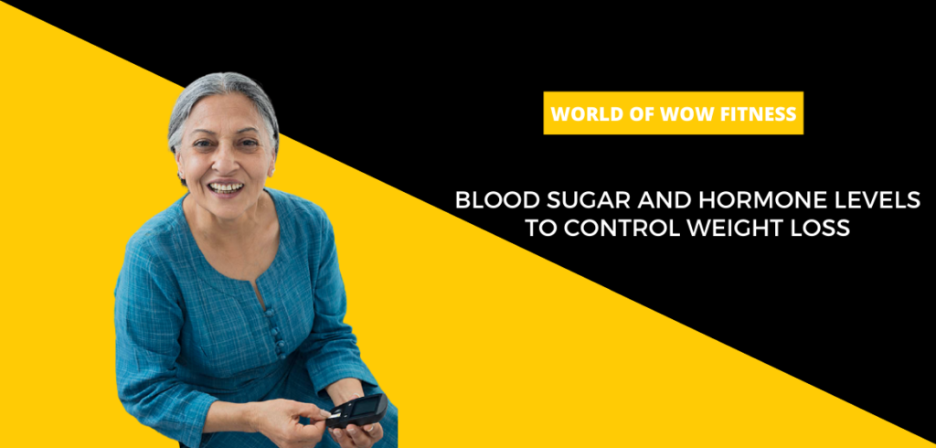 Blood sugar and hormone levels to control weight loss