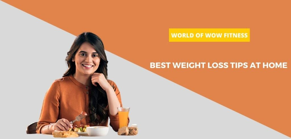 Best Weight loss tips at home