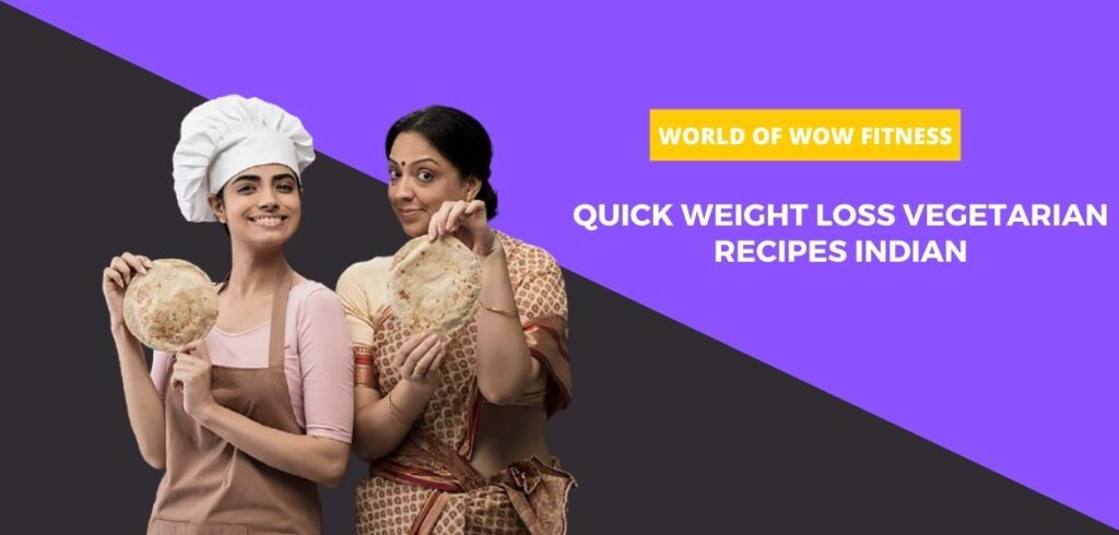 Quick weight loss vegetarian recipes Indian