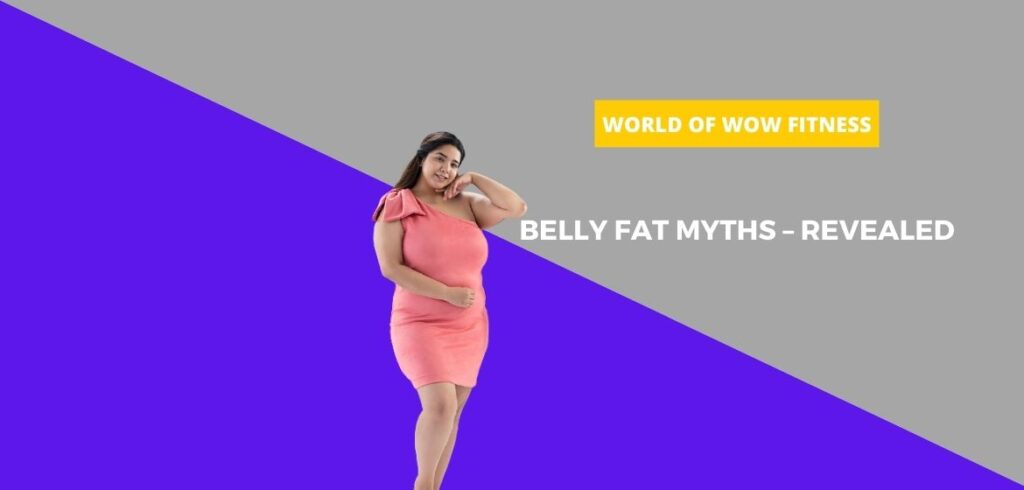 BELLY FAT MYTHS – REVEALED